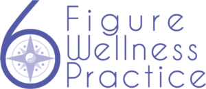 6-Figure Wellness Practice