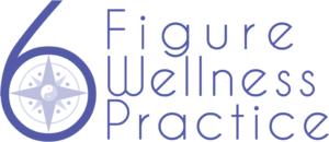 6-Figure Wellness Practice